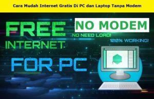 Cara Internet Gratis di PC Laptop Tanpa Modem