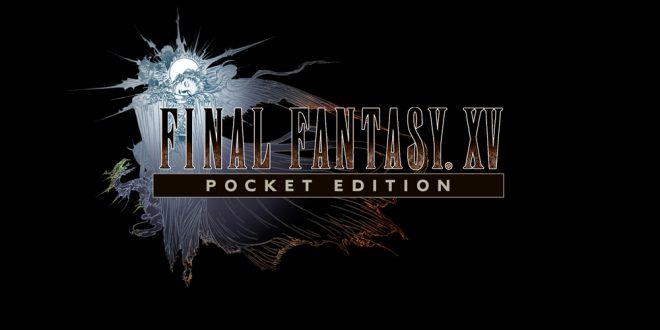 Bocoran Trailer Game Final Fantasy XV Pocket Edition Yang Akan Segera Hadir Di Android dan iOS