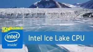 Intel Ice Lake Akan Tawarkan Lompatan Kinerja Grafis
