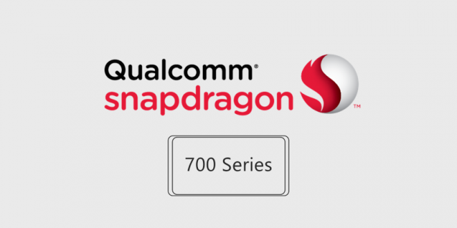 Qualcomm Akan jadikan Snapdragon 710 Jadi SoC 700 pada Peluncuran Series Pertamanya