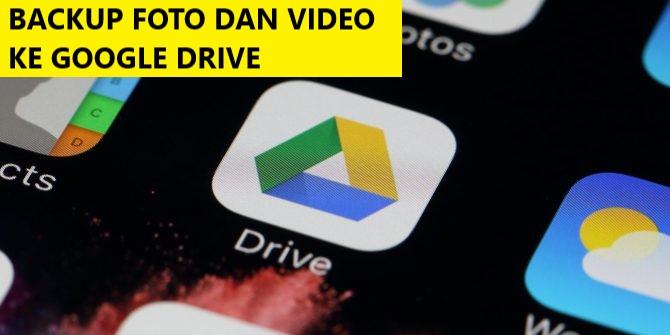 Cara Backup Foto Atau Video Dari Android Ke Google Drive Lemoot