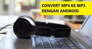 cara convert video mp4 ke audio mp3