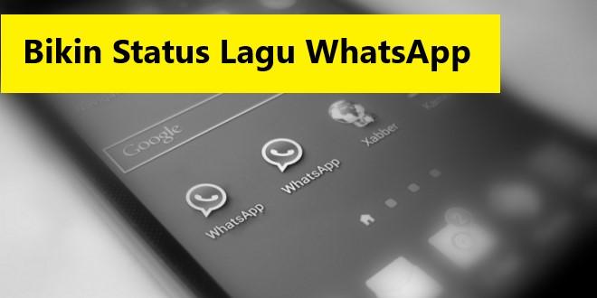 cara membuat status lagu pada whatsapp
